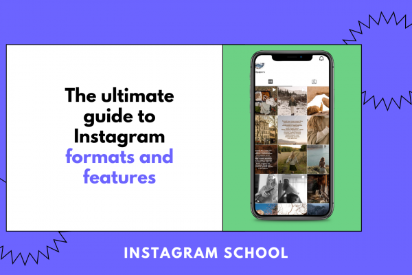 The ultimate guide to Instagram formats and features