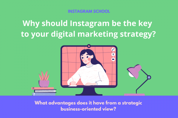 Why should Instagram be the key to your digital marketing strategy?