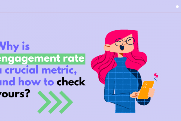 Why is engagement rate a crucial metric, and how to check yours?